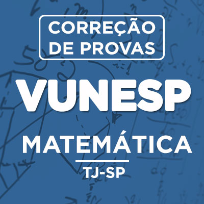 Correção de Provas VUNESP Matemática