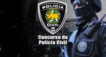 SAIU EDITAL! Concurso da Polícia Civil – PC-RN. Cursos, Datas, Vagas e Remuneração