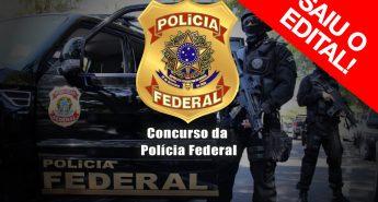 SAIU EDITAL! Concurso da Polícia Federal – Banca CESPE. Cursos, Datas, Vagas e Remuneração