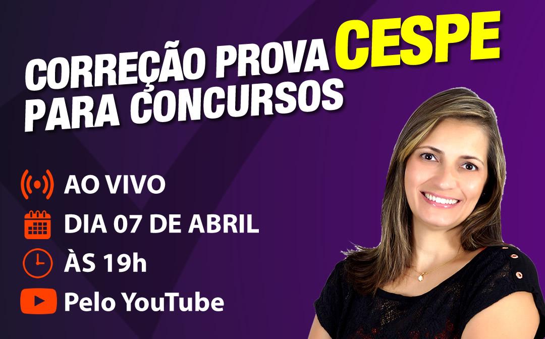AO VIVO – 07 de abril – Correção de prova CESPE com Aline Aurora!