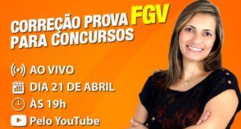 AO VIVO – 21 de abril – Correção de prova FGV com Aline Aurora!