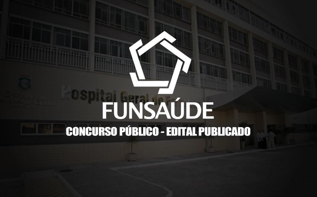 Concurso FUNSAUDE – CE – Banca FGV – Edital Publicado.  Cursos, Datas, Vagas e Remuneração